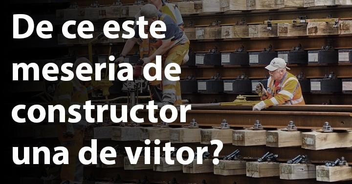 De ce este meseria de constructor una de viitor?