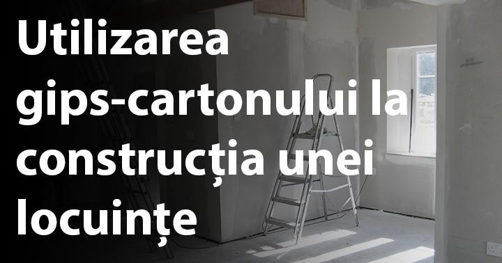Utilizarea gips-cartonului la construcția camerelor unei locuințe
