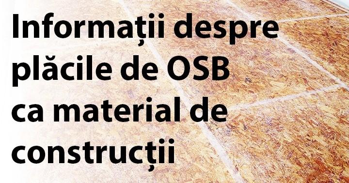 Informații despre plăcile de OSB ca material de construcții